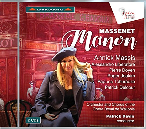 Massenet:Manon [Annick Massis; Alessandro Liberatore; Roger Joakim; Papuna Tchuradze; Orchetra of the Royal de Wallonie-Liège, Patrick Davin] [Dynamic: CDS7751] from DYNAMIC
