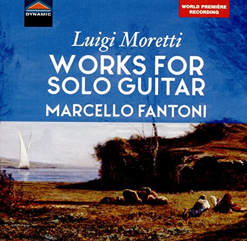 Moretti: Works For Guitar [Marcello Fantoni] [Dynamic: CDS7828] from DYNAMIC