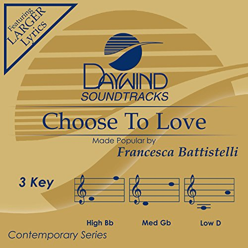 Choose To Love from Daywind