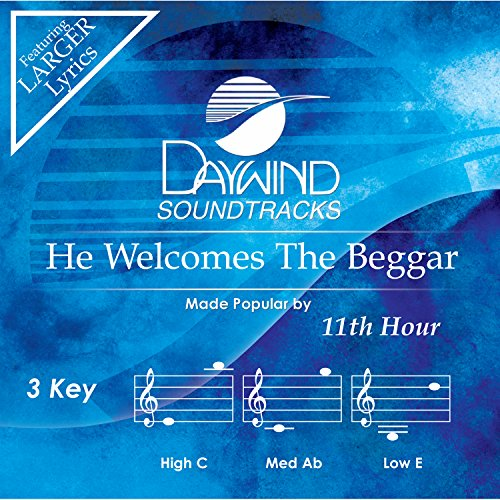 He Welcomes The Beggar [Accompaniment/Performance Track] from Daywind