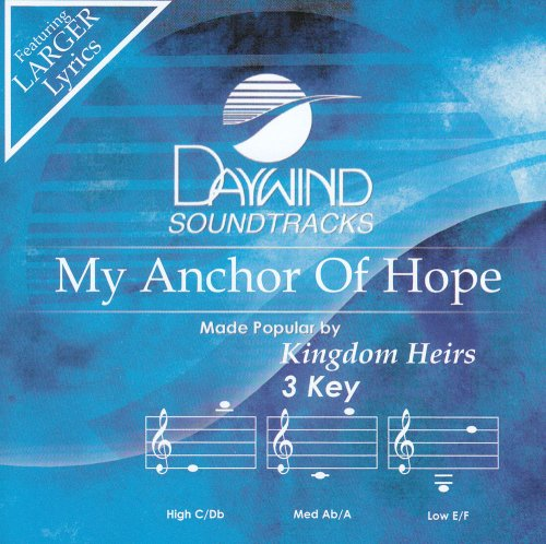 My Anchor Of Hope [Accompaniment/Performance Track] from Daywind
