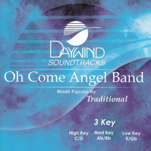 Oh Come Angel Band [Accompaniment/Performance Track] from Daywind