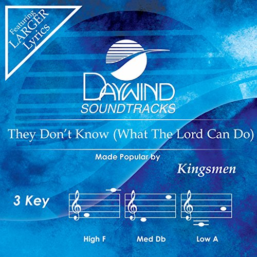 They Don't Know (What The Lord Can Do) [Accompaniment/Performance Track] from Daywind