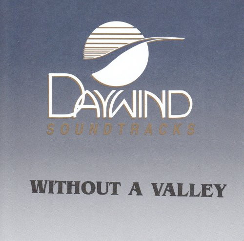 Without A Valley [Accompaniment/Performance Track] from Daywind