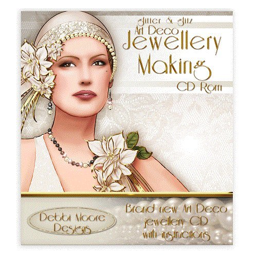Debbi Moore Designs Art Deco Glitter & Glitz Jewellery Making CD Rom (294210/1) from Debbi Moore
