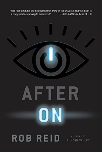 After on: A Novel of Silicon Valley from Del Rey Books