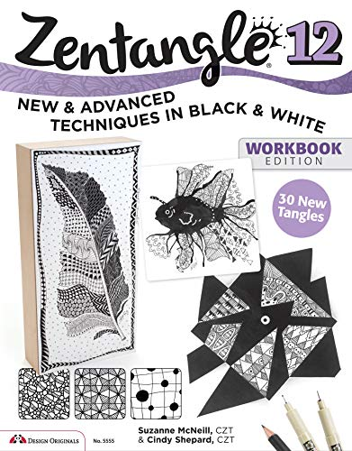 Zentangle 12, Workbook Edition: New and Advanced Techniques in Black and White from Design Originals