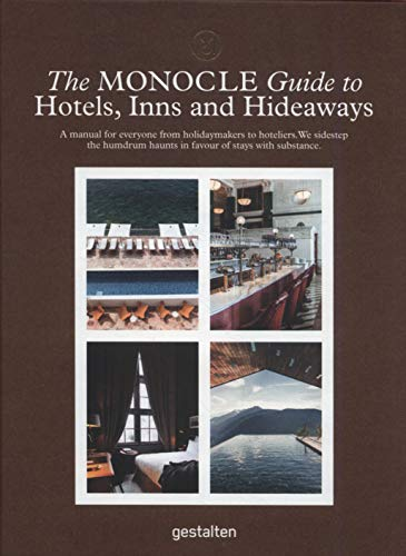 The Monocle Guide To Hotels, Inns and Hideaways (Monocle Travel Guide) from Die Gestalten Verlag