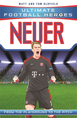 Neuer (Ultimate Football Heroes) - Collect Them All! from Dino Books