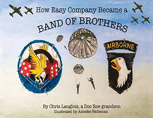 How Easy Company Became a Band of Brothers from Doc Roe Publishing