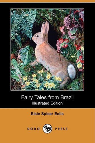Fairy Tales from Brazil (Illustrated Edition) (Dodo Press) from Dodo Press