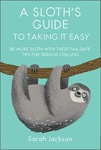 A Sloth's Guide to Taking It Easy: Be more sloth with these fail-safe tips for serious chilling from Dog 'n' Bone