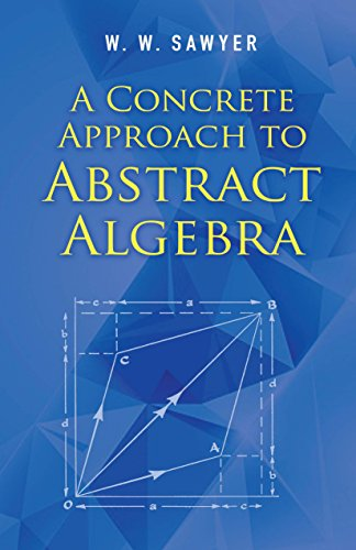 A Concrete Approach to Abstract Algebra (Dover Books on Mathematics) from Dover Publications Inc.