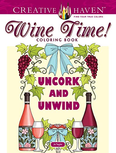 Creative Haven Wine Time! Coloring Book (Adult Coloring) (Creative Haven Coloring Books) from Dover Publications Inc.
