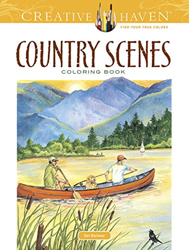 Creative Haven Country Scenes Coloring Book (Creative Haven Coloring Books) from Dover