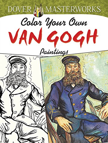 Dover Masterworks: Color Your Own Van Gogh Paintings from Dover