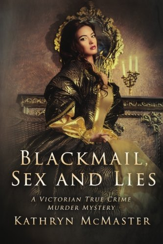 Blackmail, Sex and Lies: A True Crime Victorian Murder Mystery from Drama Llama Press