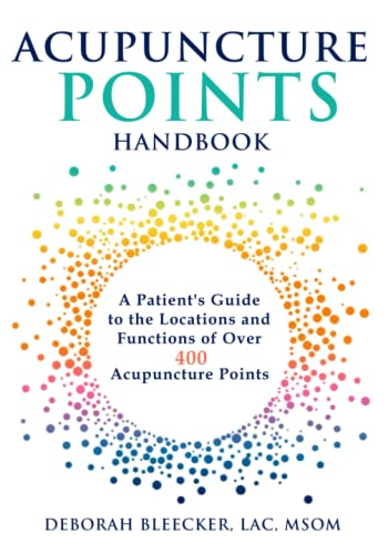 Acupuncture Points Handbook: A Patient's Guide to the Locations and Functions of over 400 Acupuncture Points (Natural Medicine) from Draycott Publishing, LLC