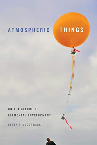 Atmospheric Things: On the Allure of Elemental Envelopment (Elements) from Duke University Press