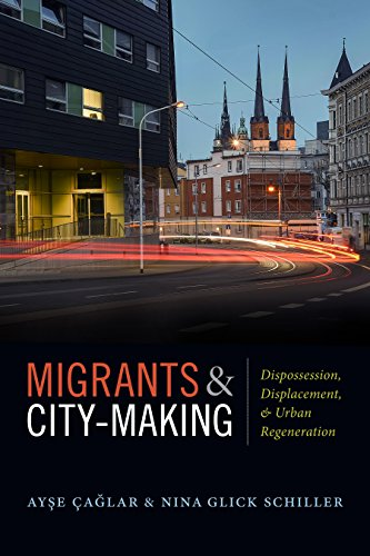 Migrants and City-Making: Dispossession, Displacement, and Urban Regeneration from Duke University Press