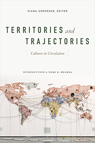 Territories and Trajectories: Cultures in Circulation from Duke University Press