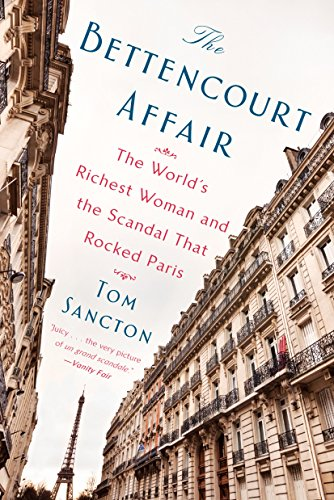 The Bettencourt Affair: The World's Richest Woman and the Scandal That Rocked Paris from Dutton Books