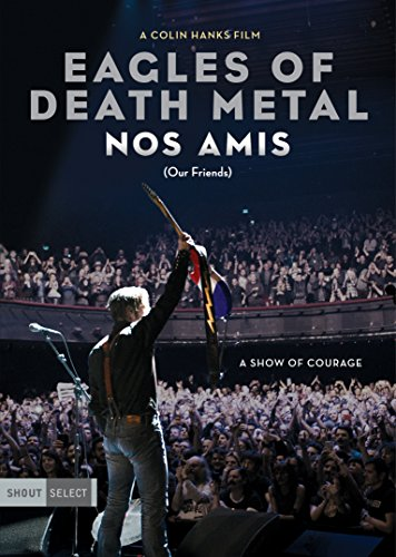 EAGLES OF DEATH METAL - EAGLES OF DEATH METAL: NOS AMIS (OUR FRIENDS) (1 DVD) from Shout Factory