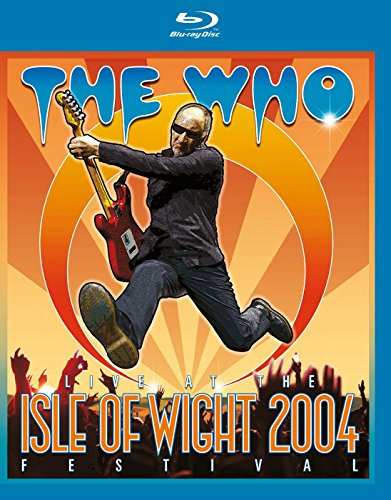 The Who: Live at the Isle of Wight Festival 2004 from Eagle Rock