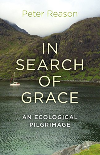 In Search of Grace: An Ecological Pilgrimage from Earth Books