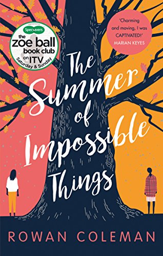 The Summer of Impossible Things: An uplifting, emotional story as seen on ITV in the Zoe Ball Book Club from Ebury Press (Fiction)