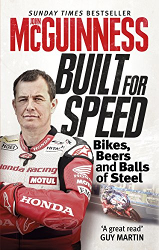 Built for Speed: Bikers, Beers and Balls of Steel from Ebury Press