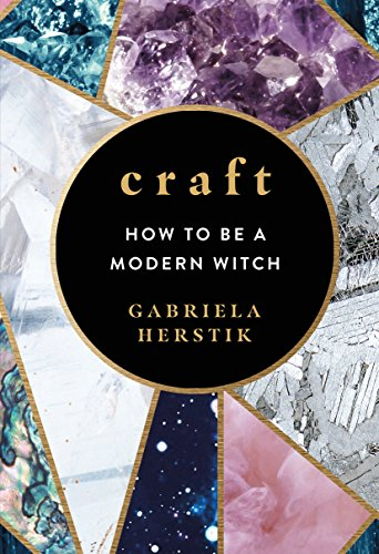 Craft: How to Be a Modern Witch from Ebury Press