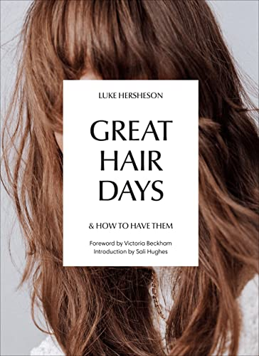 Great Hair Days: & How to Have Them from Ebury Press
