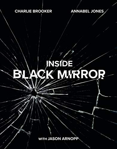 Inside Black Mirror: The Illustrated Oral History from Ebury Press