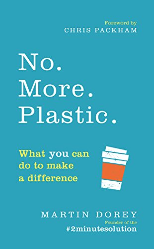 No. More. Plastic.: What you can do to make a difference – the #2minutesolution from Ebury Press