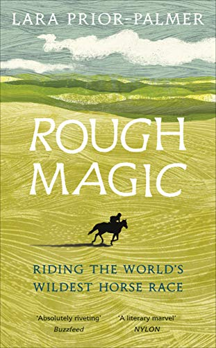 Rough Magic: Riding the world's wildest horse race from Ebury Press
