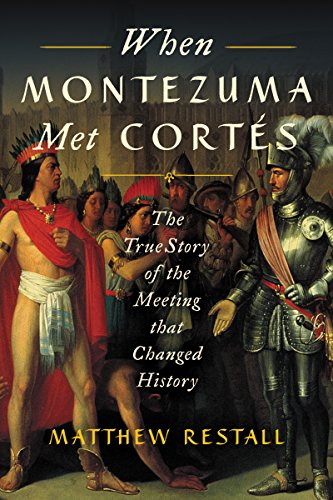 When Montezuma Met Cortés: The True Story of the Meeting that Changed History from Ecco