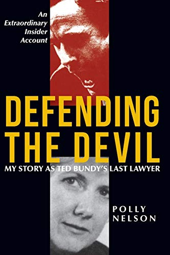 Defending the Devil: My Story as Ted Bundy's Last Lawyer from Echo Point Books & Media