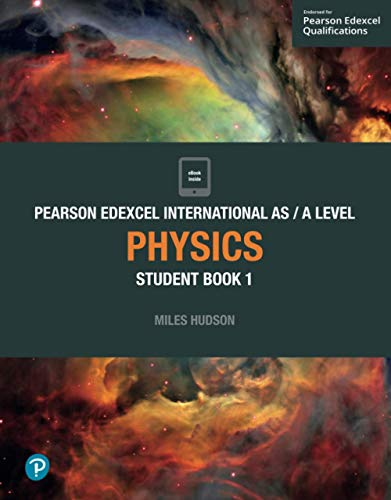 PEARSON EDEXCEL INTERNATIONAL AS A LEVEL PHYSICS: Student Book 1 (Edexcel International A Level) from Pearson Education Limited