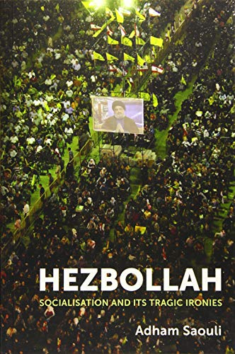 Hezbollah: Socialisation and its Tragic Ironies from Edinburgh University Press