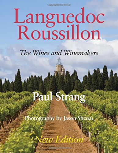 Languedoc Roussillon: The Wines and Winemakers from Edition Peters