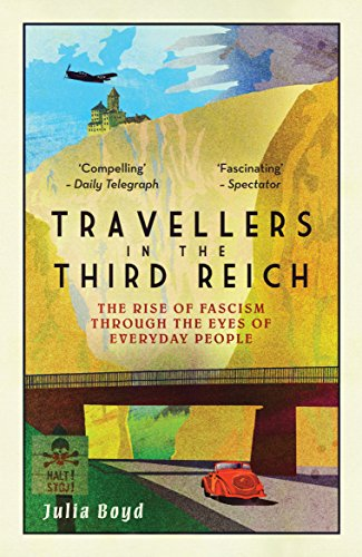 Travellers in the Third Reich: The Rise of Fascism Through the Eyes of Everyday People from Elliott & Thompson