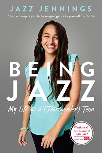 Being Jazz: My Life as a (Transgender) Teen from Ember