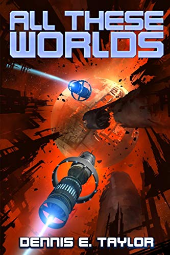 All These Worlds: Volume 3 (Bobiverse) from Ethan Ellenberg Literary Agency