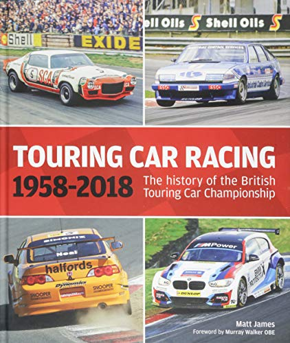 Touring Car Racing: The history of the British Touring Car Championship 1958-2018 from Evro Publishing