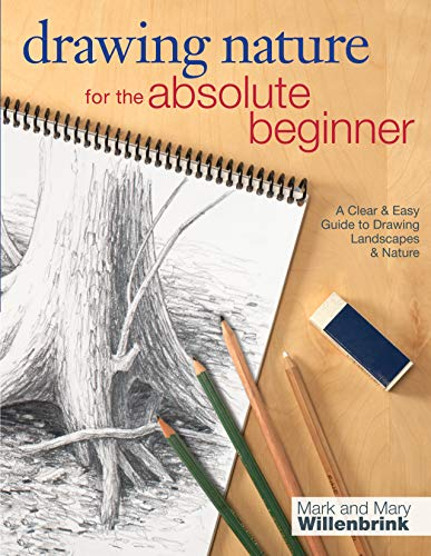 Drawing Nature for the Absolute Beginner: A Clear & Easy Guide To Drawing Landscapes & Nature (Art for the Absolute Beginner) from F&W Media