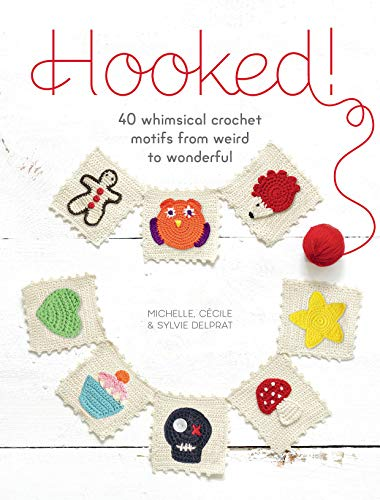 Hooked!: 40 whimsical crochet motifs from weird to wonderful from F&W Media