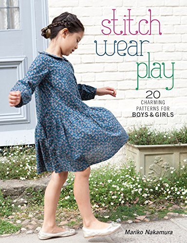 Stitch, Wear, Play: 20 Charming Patterns for Boys and Girls from F&W Media