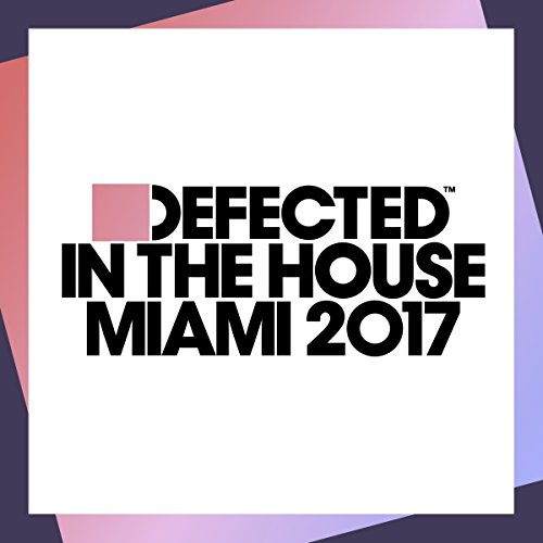 Defected In The House Miami 2017 from FAMILY