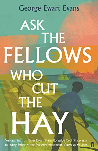 Ask the Fellows Who Cut the Hay from Faber & Faber